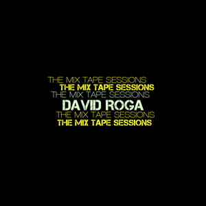 David Roga The mix tape sessions jun-jul 2017