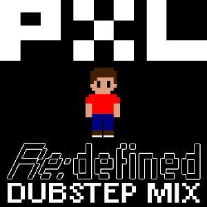 PXL - Re:defined dubstep mix