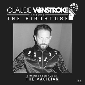 Claude VonStroke presents The Birdhouse 100
