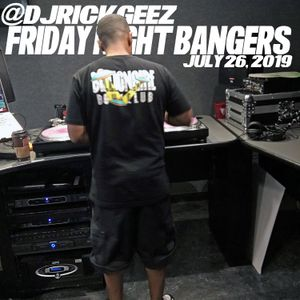 FRIDAY NIGHT BANGERS 7-26-19 MIX 4