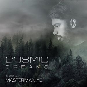 Cosmic Dreams #036 : Guest mix by MasterManiac
