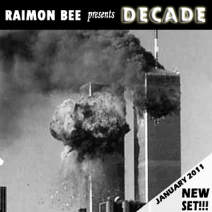 "Sesión Enero 2011 ""Decade"" Mixed by Raimon Bee"