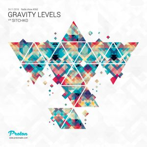 Sitchko @ Gravity Levels #63 (Proton Radio)