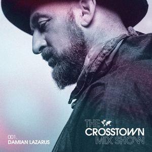Damian Lazarus: The Crosstown Mix Show 001