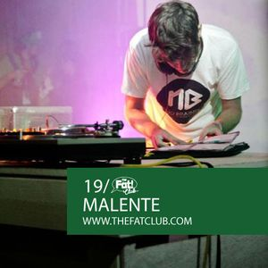Malente - The Fat! Club Mix 019