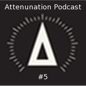 Attenunation Podcast #5