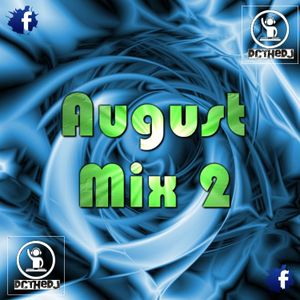 August Mix 2 - Top40 / Club / Party Hit Mix