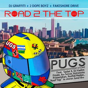 Pugs Atomz - Road to the Top Mixtape Hosted and mixed by DJ Graffiti