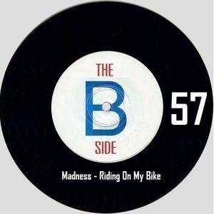 B side spot 57 - Madness - Riding On My Bike