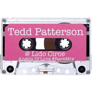 Tedd Patterson @ Lido Circe - Angels Of Love #RareMix