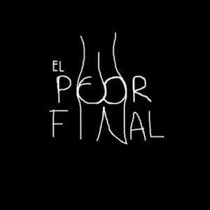 El Peor Final 28-6-17