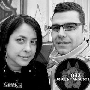 The Slowcast Vol. 033 - JGirl & Manousos