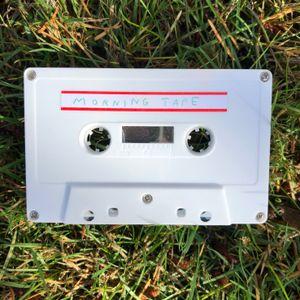 Morning Tape