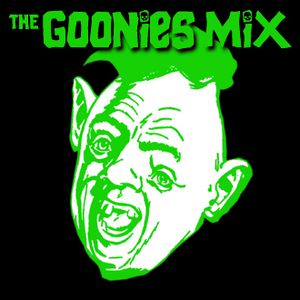 the GOONIES Mix pt.1