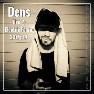 DJ DENS (of The Goldphingaz) - live @ Electric Fabric 2017 (pt.1)