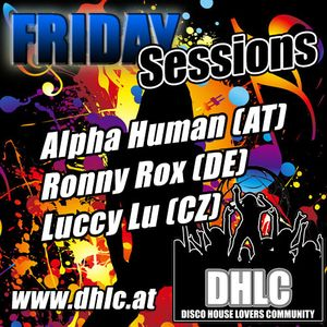 ALPHA HUMAN live FRIDAY SESSIONS @ www.dhlc.at 13.09.2013