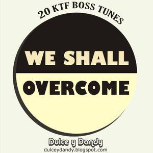 We Shall Overcome - 20 KTF Boss Tunes