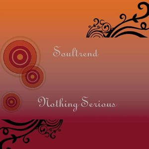 Soultrend - Nothing Serious