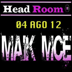 Maik MCE @ Head Room 04-08-12