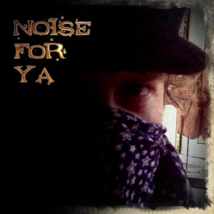 Noise For Ya