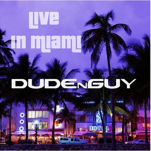 DUDEnGUY - Live In Miami (WMC Weekend)