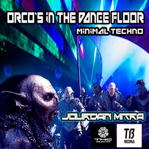 Orco´s in the dance floor by Jourdan Mitra 2014 Set Minimal&techno