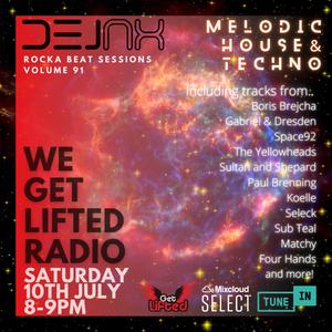 Rocka Beat Sessions Vol.91 - WeGetLiftedRadio (Melodic House & Techno)