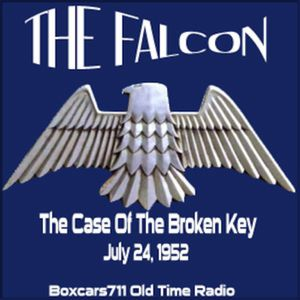The Adventures Of The Falcon - The Case Of The Broken Key (07-24-52)