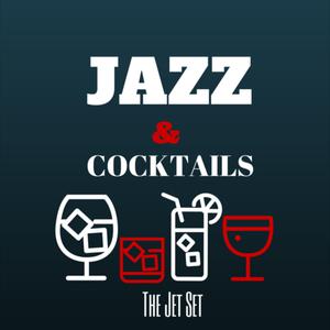 Jazz & Cocktails - Jet Set!