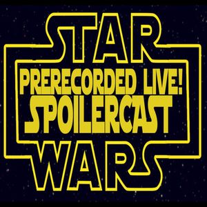 PRL Star Wars Spoilercast!