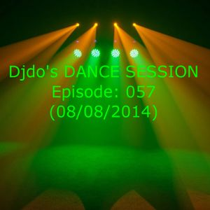Djdo's DANCE SESSION - Episode: 057 (08/08/2014)