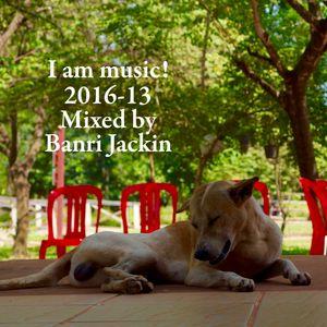 I am music! 2016-13 Mix for Housedance