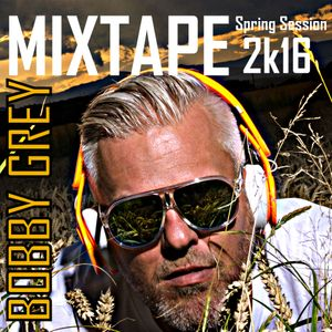 Bobby Grey - Spring Session 2K16 Mixtape