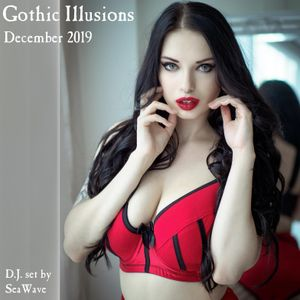 Gothic Illusions - December 2019 by DJ SeaWave
