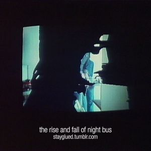 The Rise and Fall of Night Bus
