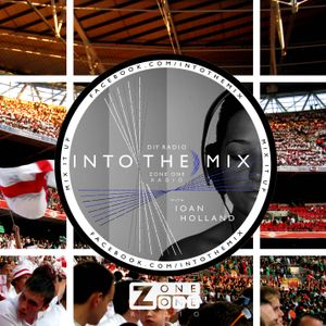 INTO THE MIX with Ioan Holland // EURO BUREAU // ZoneOneRadio