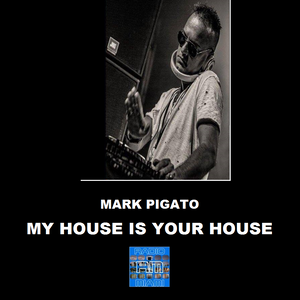 MY HOUSE IS YOUR HOUSE #27! - 24/08/2017 Mark Pigato