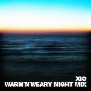 Xio - Warm'n'Weary Night Mix