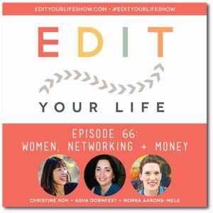 Episode 66: Women, Networking + Money