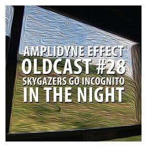 Oldcast #28 - Skygazers go Incognito in The Night (05.13.2011)