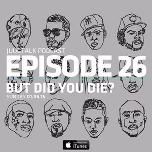 Episode 26: But Did You Die?