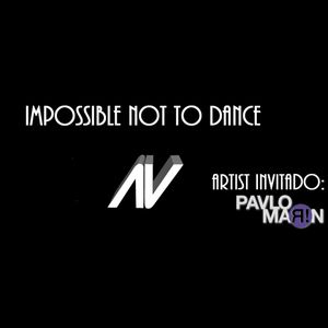 Adolfo Arjona-Impossible Not To Dance #02 + Pavlo Marin Guest Mix