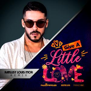 Paulo Pringles, Mister Jam, Francinne - Give A Little Love (Ranlusy