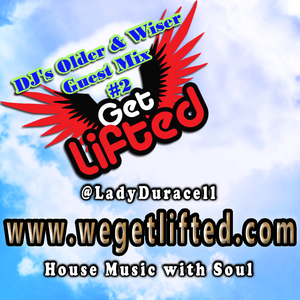 Get Lifted Guest Mix from DJs Older & Wiser #2