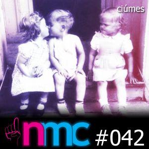 NMC #042 - Ciúme