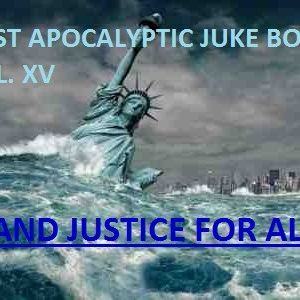 POST APOCALYPTIC JUKE BOX VOL. XV And Justice For All