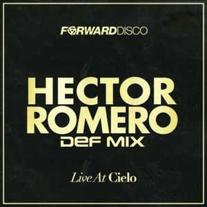 FD042: Hector Romero Live For Forward Disco At Cielo NYC Sept 20 2014