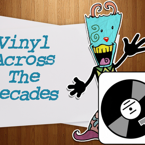 Vinyl Across The Decades (show 302)