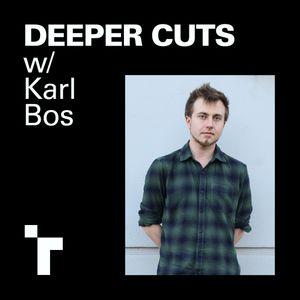Deeper Cuts w/ Karl Bos - 14 Nov 2019