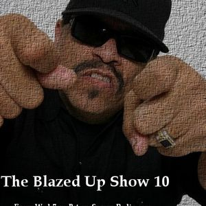 The Blazed Up Show 7-22